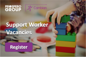 Cambian Support Worker Jobs Prospero Health and Social Care Roles